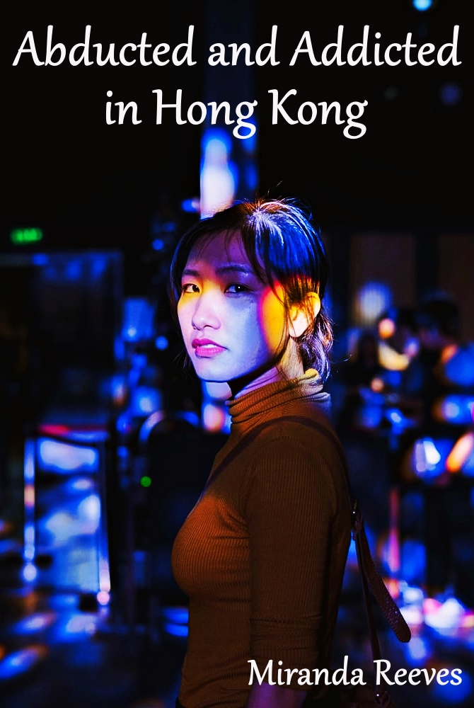 Abducted and Addicted in Hong Kong