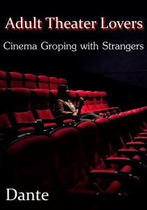 Adult Theater Lovers - Cinema Groping with Strangers