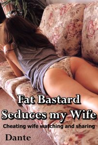 Fat bastard seduces my wife