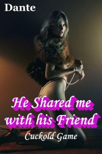 He shared me with his friend 1
