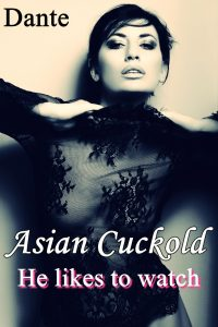 Asian Cuckold - he likes to watch.