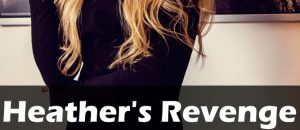 Heather's Revenge – Abduction sex and murder
